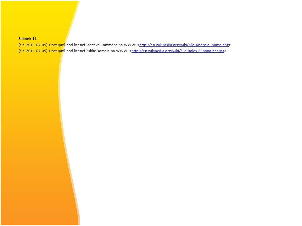 Snímek 11 [cit. 2011-07-05]. Dostupný pod licencí Creative Commons na WWW: http://en.wikipedia.org/wiki/File:Android_home.png [cit. 2011-07-05]. Dostu
