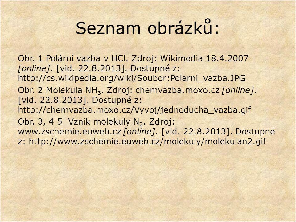 Seznam obrázků: Obr.1 Polární vazba v HCl. Zdroj: Wikimedia 18.4.2007 [online].