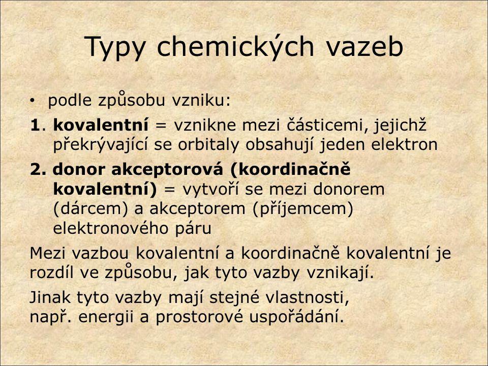Typy chemických vazeb podle způsobu vzniku: 1.