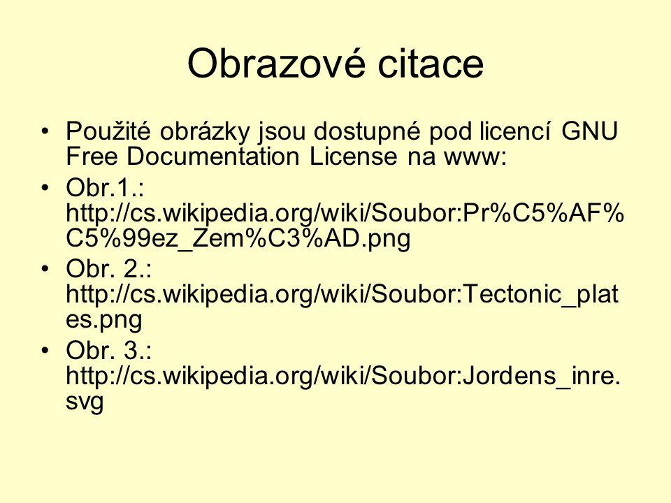 Obrazové citace Použité obrázky jsou dostupné pod licencí GNU Free Documentation License na www: Obr.1.: http://cs.wikipedia.org/wiki/Soubor:Pr%C5%AF%
