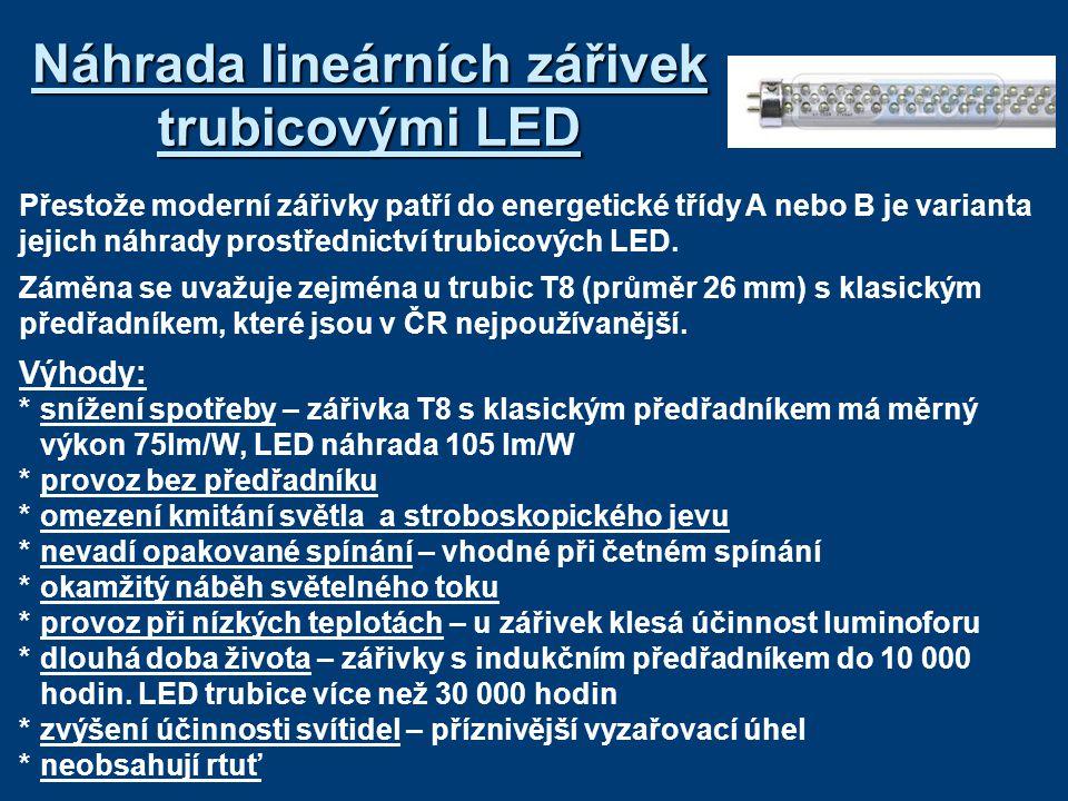 Náhrada lineárních zářivek trubicovými LED Přestože moderní zářivky patří do energetické třídy A nebo B je varianta jejich náhrady prostřednictví trubicových LED.