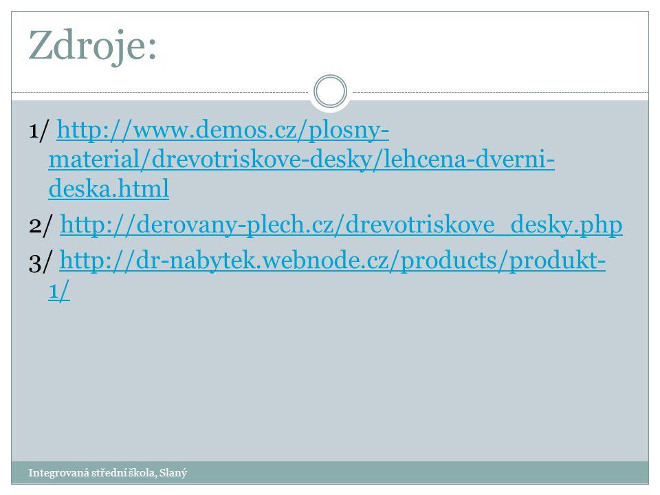 Zdroje: 1/ http://www.demos.cz/plosny- material/drevotriskove-desky/lehcena-dverni- deska.htmlhttp://www.demos.cz/plosny- material/drevotriskove-desky