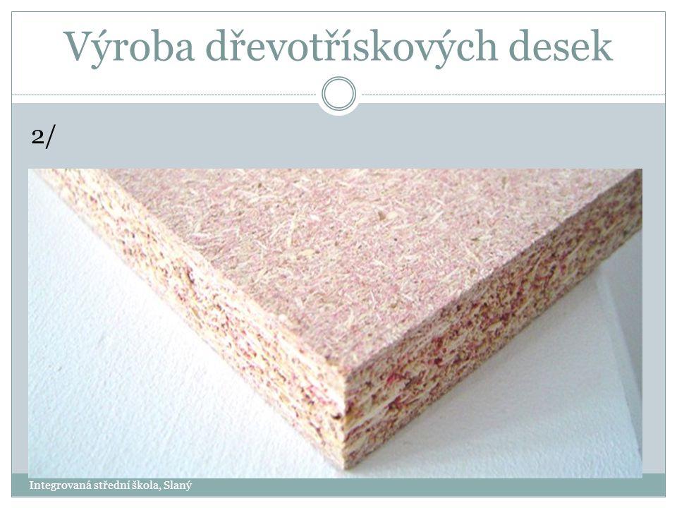 Výroba dřevotřískových desek 2/ Integrovaná střední škola, Slaný