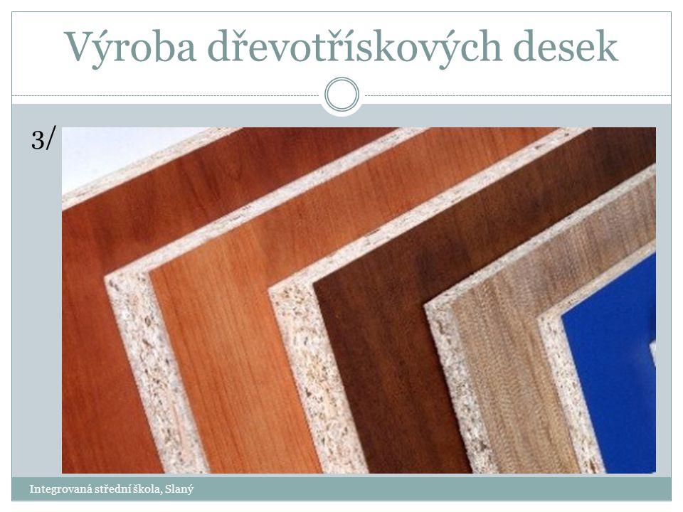 Výroba dřevotřískových desek 3/ Integrovaná střední škola, Slaný