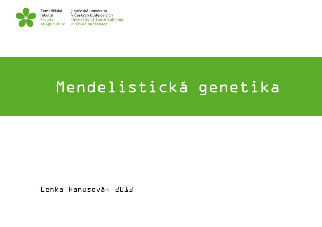 Mendelistická genetika FOTO Lenka Hanusová, 2013
