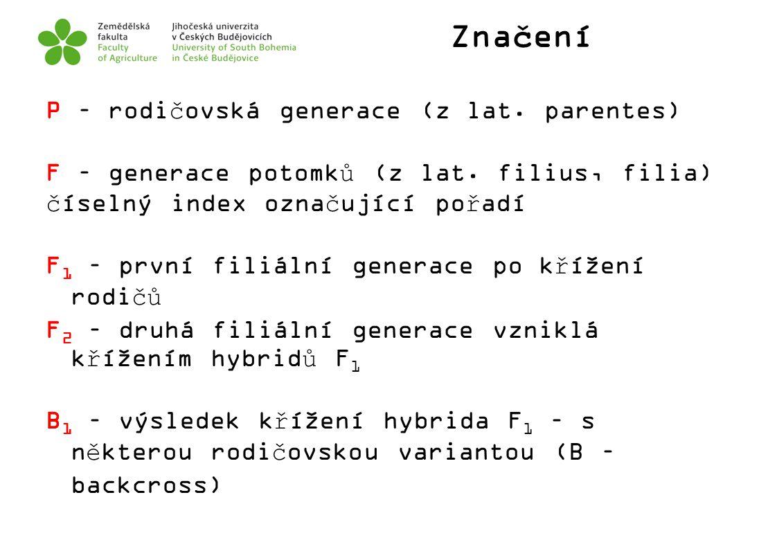 Značení P – rodičovská generace (z lat. parentes) F – generace potomků (z lat. filius, filia) číselný index označující pořadí F 1 – první filiální gen