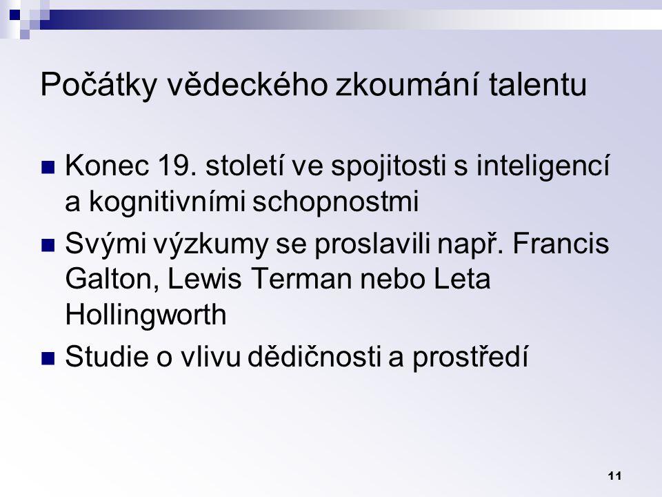 11 Počátky vědeckého zkoumání talentu Konec 19.