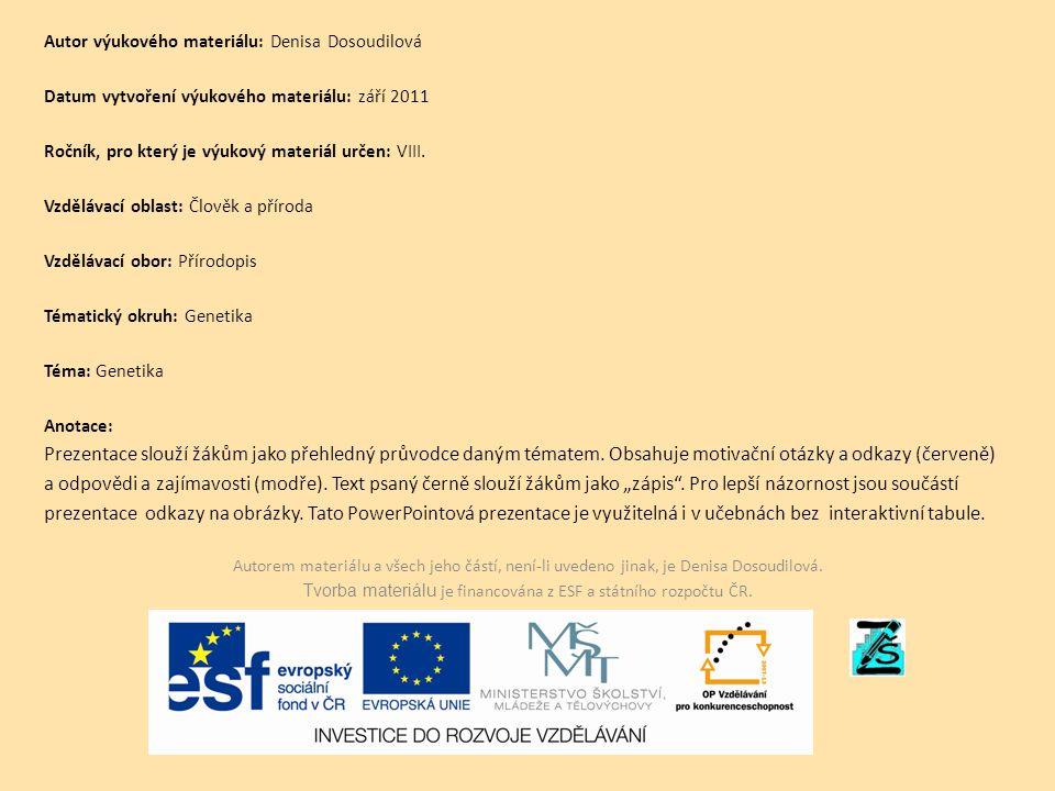 Autor výukového materiálu: Denisa Dosoudilová Datum vytvoření výukového materiálu: září 2011 Ročník, pro který je výukový materiál určen: VIII.