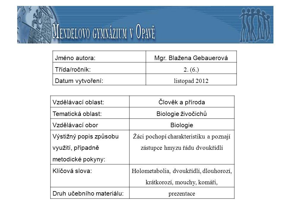 Jméno autora:Mgr. Blažena Gebauerová Třída/ročník: 2.