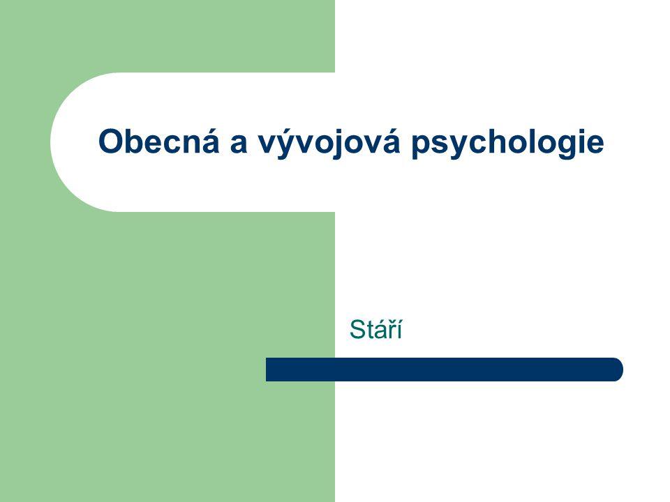 Obecná a vývojová psychologie Stáří