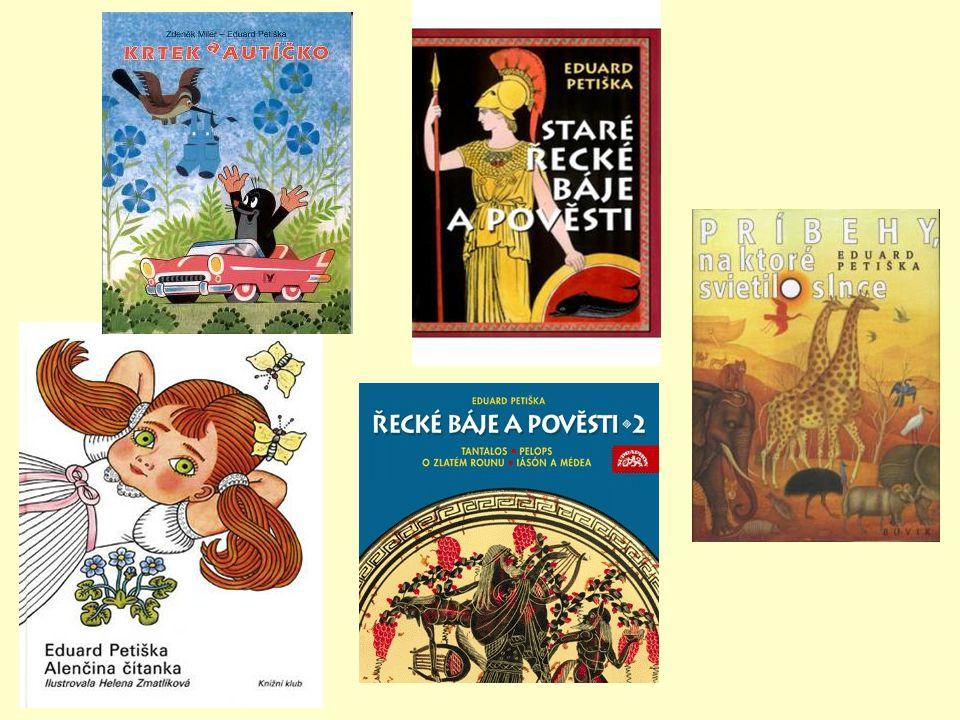 (1924 – 1987) -prozaik, básník Pro děti: Alenčina čítanka Martínkova čítanka Jak krtek ke kalhotkám přišel Báje a pověsti starého Egypta a Mezopotámie