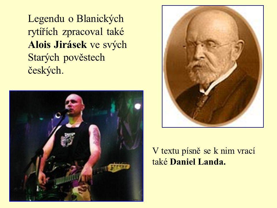 Eduard Petiška Blaník (Čtení o hradech) Jaroslav Vrchlický (1853 – 1912) Balada blanická Pověst vypráví, že až bude českému národu nejhůř, vyjedou z hory Blaník rytíři v čele se svatým Václavem.