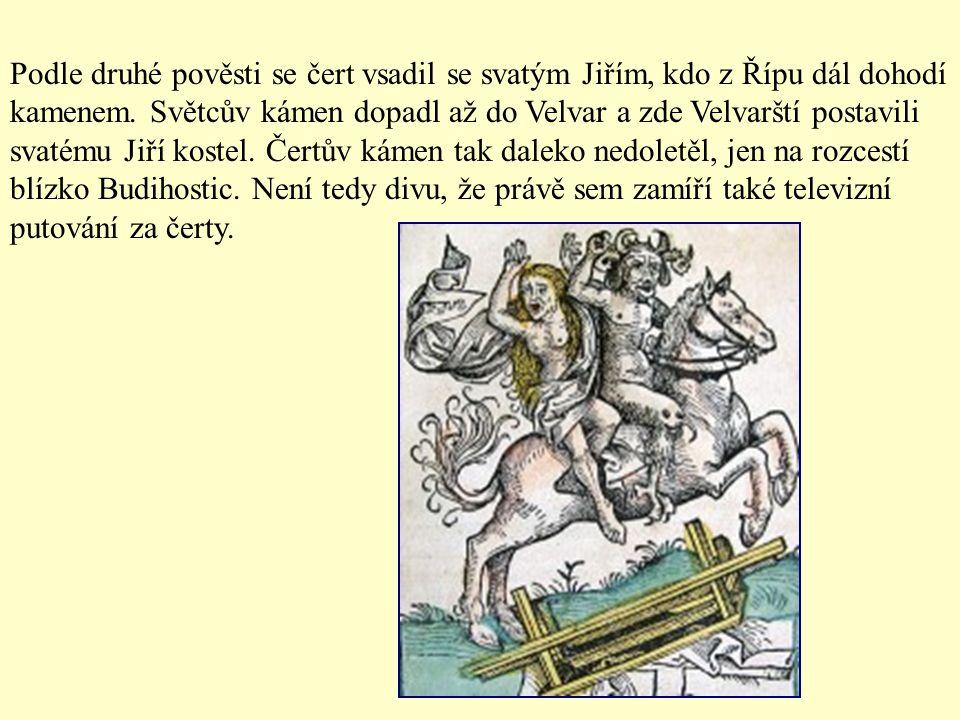 Na Řípu můžeme navštívit rotundu sv. Jiří.(sv. Jiří – patron orby) O majestátní hoře Říp se vyprávějí dvě pověsti. V jedné se hovoří o tom, že Říp vys