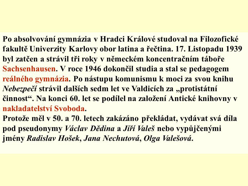 (1913 – 1985) Byl český básník, spisovatel a překladatel. Překládal z latiny, starověké řečtiny a němčiny. Je autorem překladu Homérových eposů Ílias