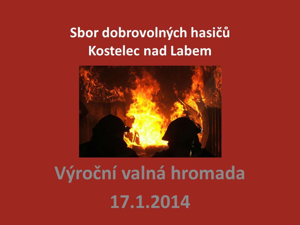 Sbor dobrovolných hasičů Kostelec nad Labem Výroční valná hromada 17.1.2014