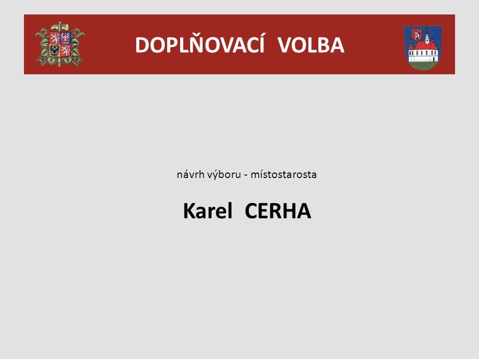 DOPLŇOVACÍ VOLBA návrh výboru - místostarosta Karel CERHA
