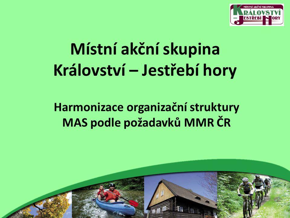 Místní akční skupina Království – Jestřebí hory Harmonizace organizační struktury MAS podle požadavků MMR ČR