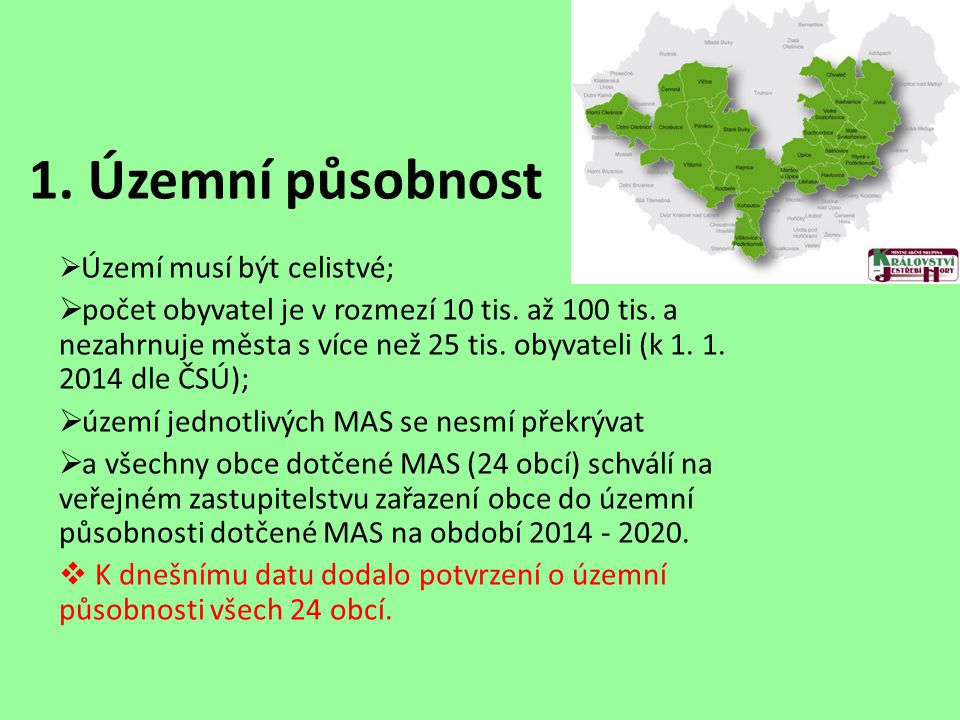 1. Územní působnost  Území musí být celistvé;  počet obyvatel je v rozmezí 10 tis.