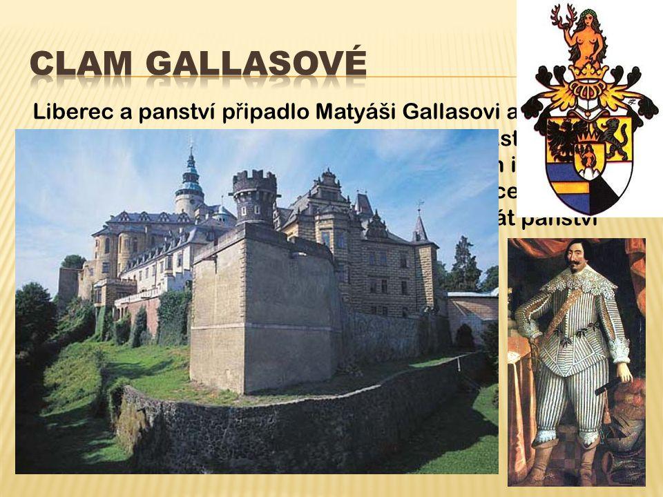Liberec a panství p ř ipadlo Matyáši Gallasovi a m ě stu, které za Albrechtovy vlády prosperovalo, nastaly kruté č asy.