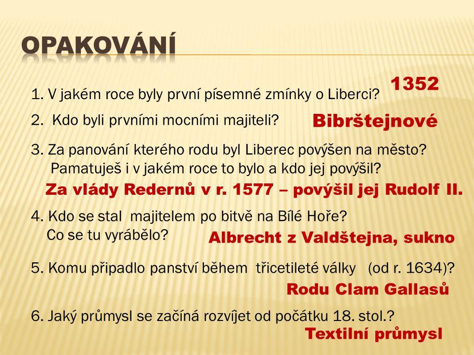 1. V jakém roce byly první písemné zmínky o Liberci.
