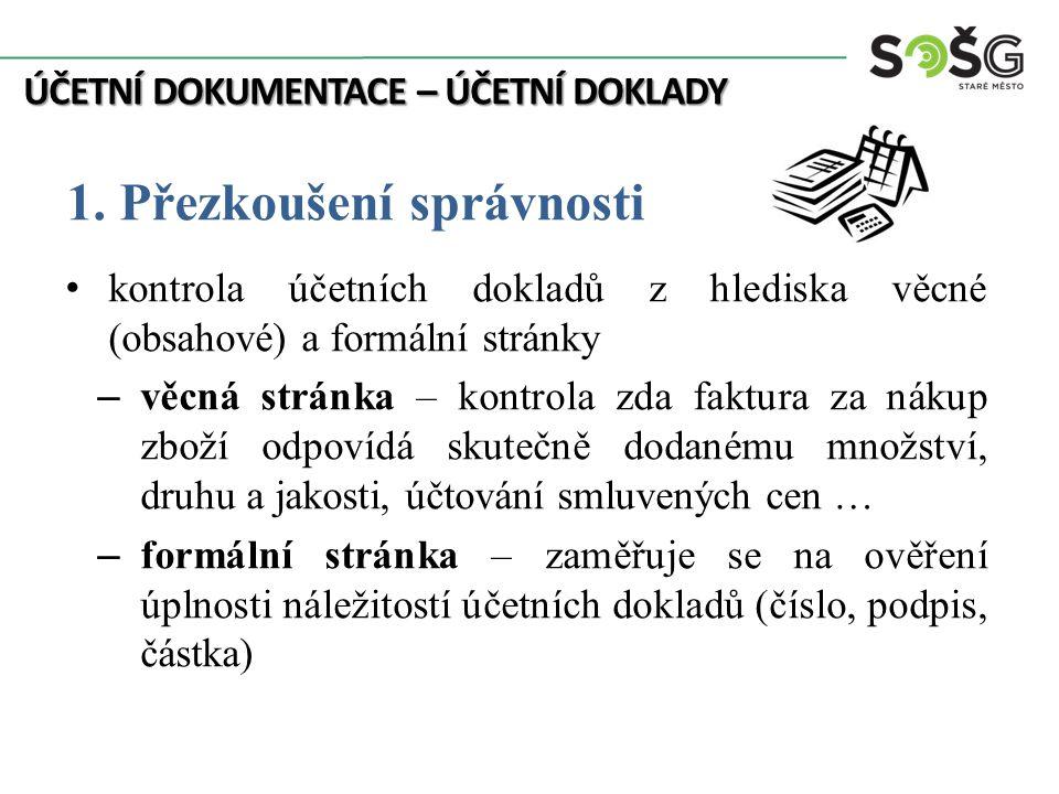 ÚČETNÍ DOKUMENTACE – ÚČETNÍ DOKLADY 1.