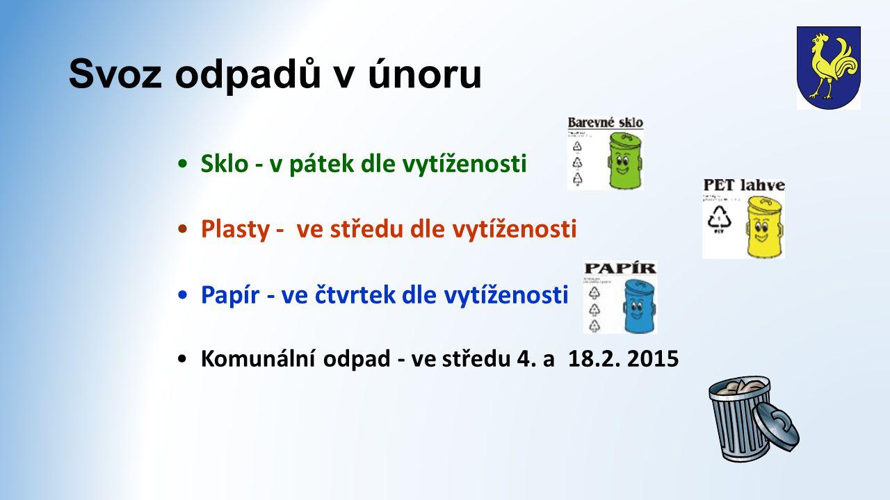 Svoz odpadů v únoru Sklo - v pátek dle vytíženosti Plasty - ve středu dle vytíženosti Papír - ve čtvrtek dle vytíženosti Komunální odpad - ve středu 4