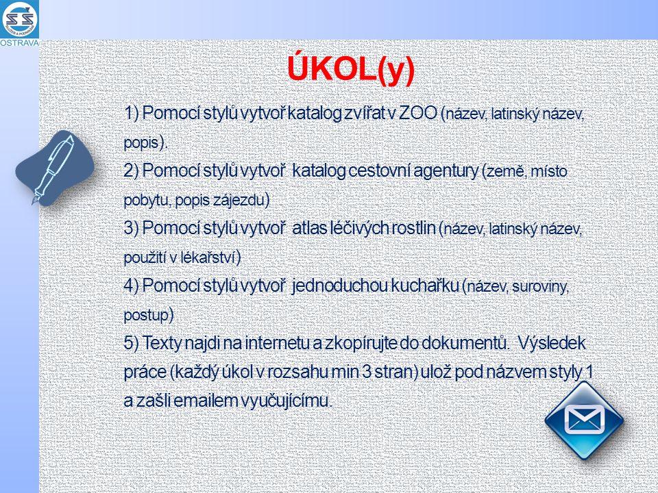 1) Pomocí stylů vytvoř katalog zvířat v ZOO ( název, latinský název, popis ).