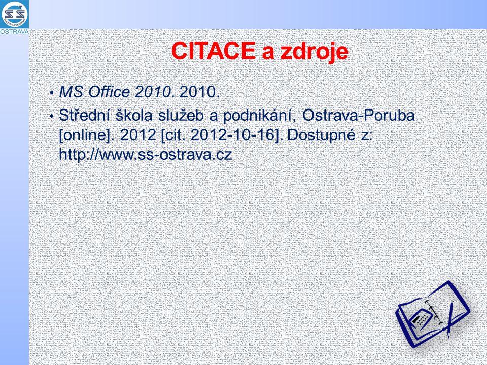 CITACE a zdroje MS Office 2010. 2010. Střední škola služeb a podnikání, Ostrava-Poruba [online].