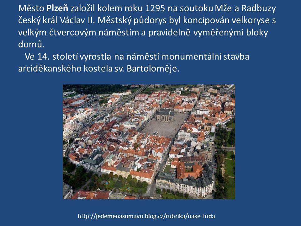 Město Plzeň založil kolem roku 1295 na soutoku Mže a Radbuzy český král Václav II.