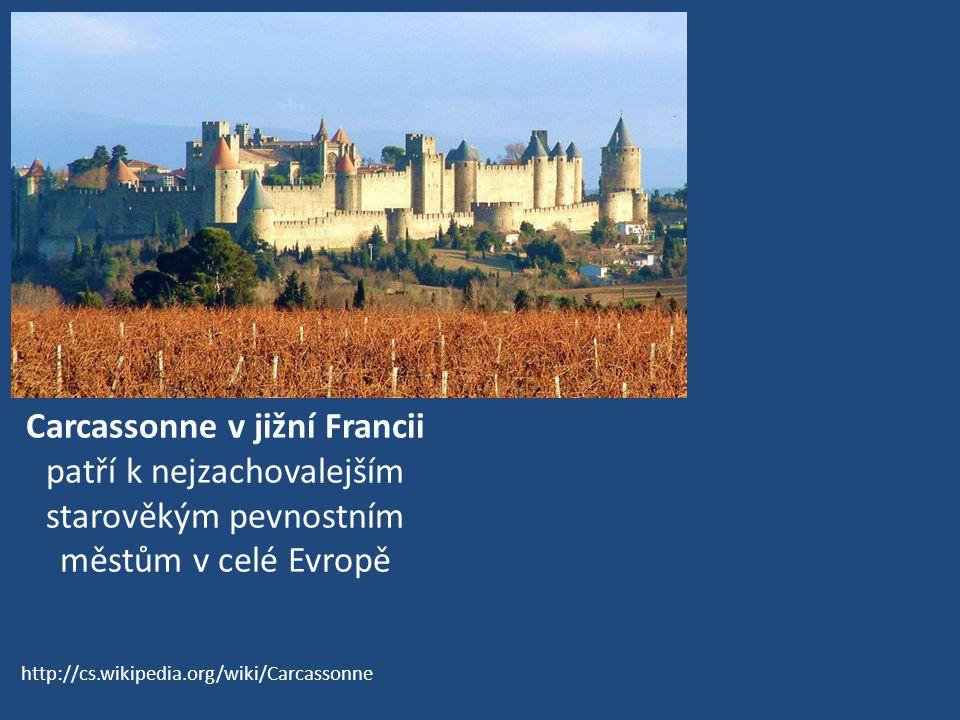 Carcassonne v jižní Francii patří k nejzachovalejším starověkým pevnostním městům v celé Evropě http://cs.wikipedia.org/wiki/Carcassonne