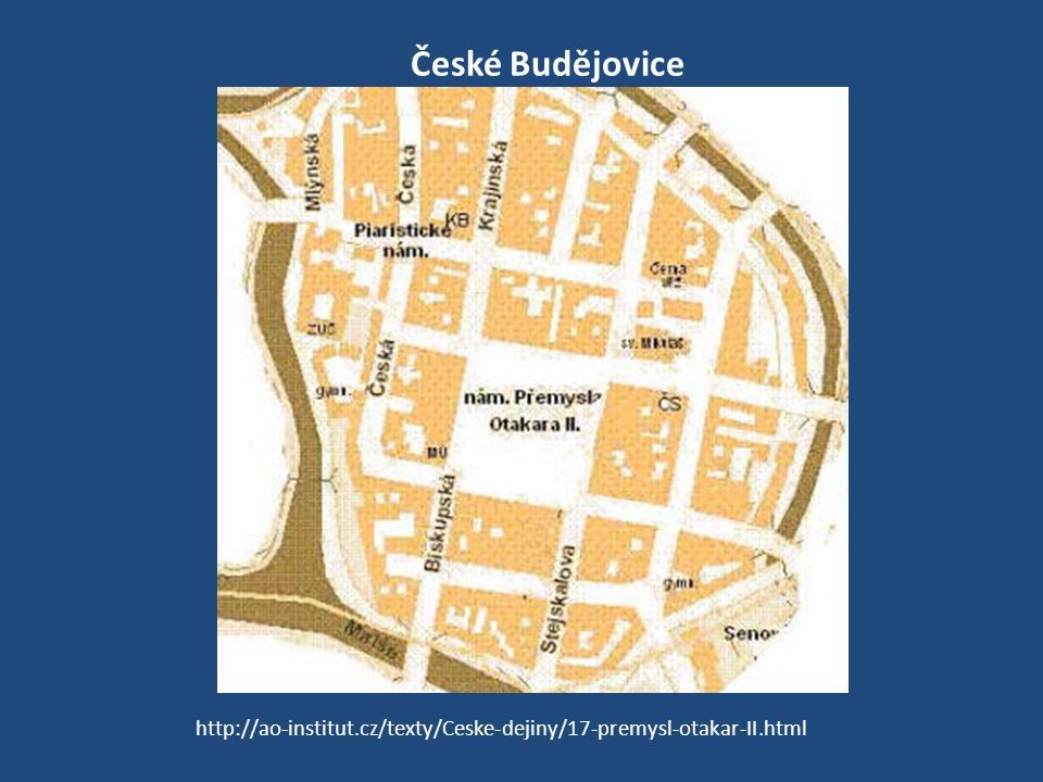 České Budějovice http://ao-institut.cz/texty/Ceske-dejiny/17-premysl-otakar-II.html