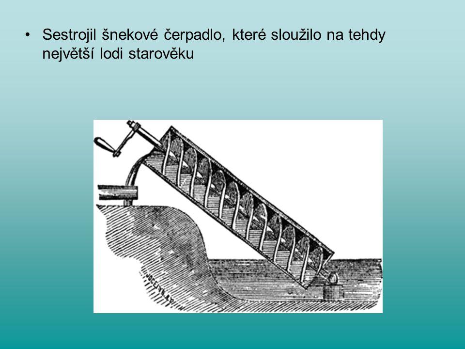 Sestrojil šnekové čerpadlo, které sloužilo na tehdy největší lodi starověku