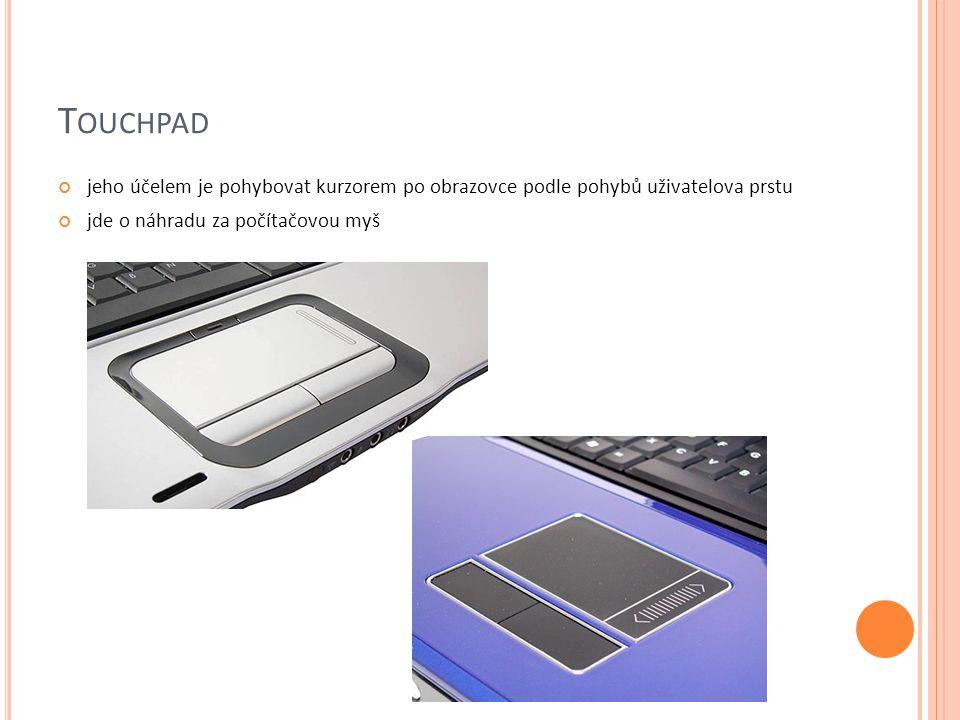 T RACKPOINT polohovací zařízení přenosných počítačů alternativa k touchpadu v podstatě se jedná o malý joystick, který je na klasické QWERTY klávesnici umístěn mezi klávesami G , H , B .