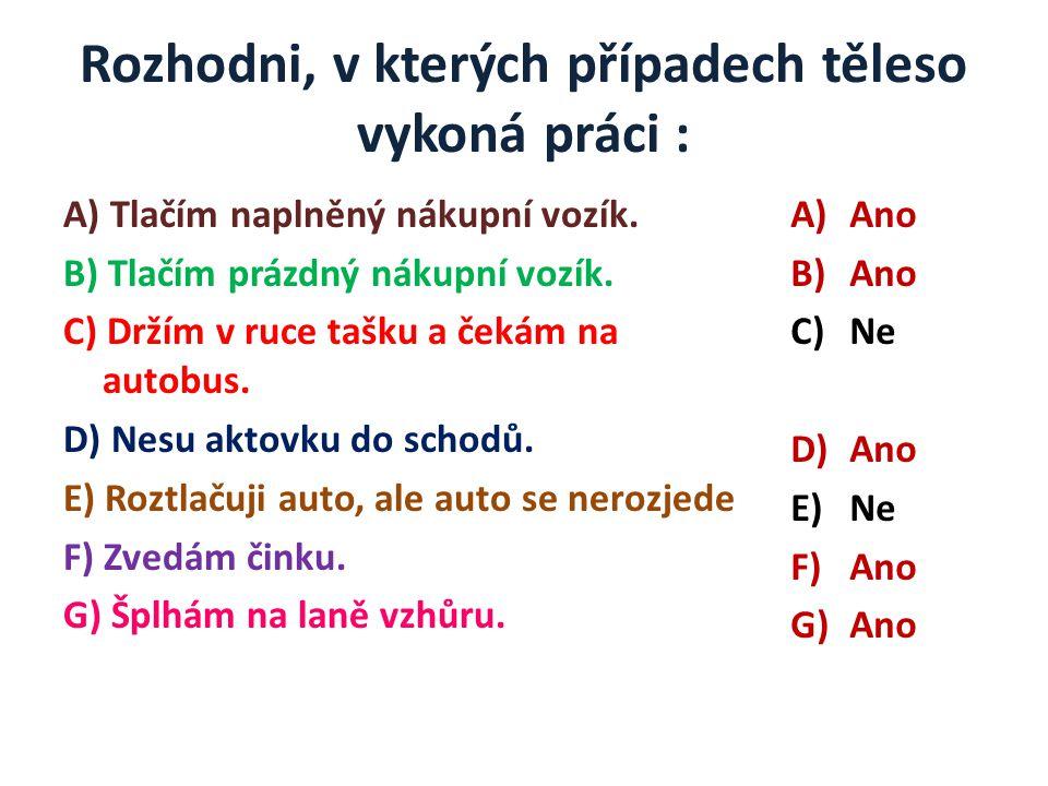 Výpočet práce ------------- fyzikální úlohy