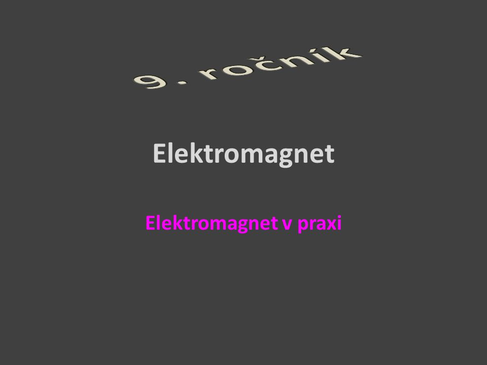 Elektromagnet Elektromagnet v praxi