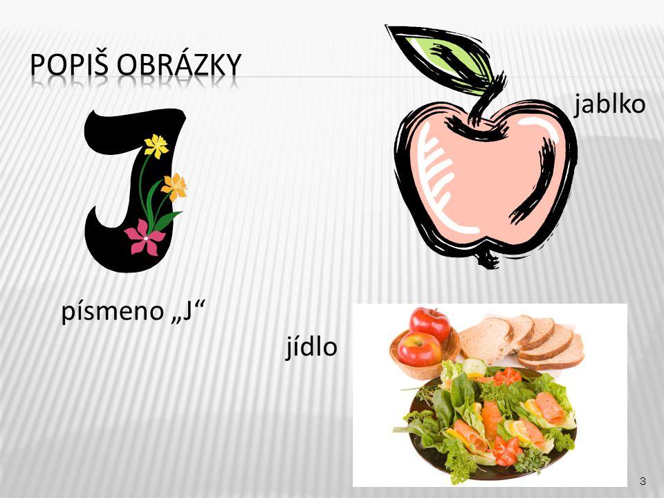 """jablko 3 písmeno """"J jídlo"""