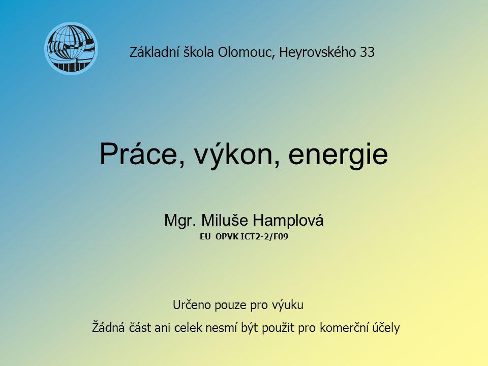 Práce, výkon, energie Mgr.