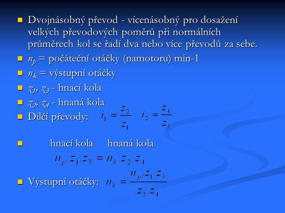 Dvojnásobný převod - vícenásobný pro dosažení velkých převodových poměrů při normálních průměrech kol se řadí dva nebo více převodů za sebe. Dvojnásob