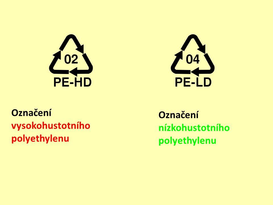 Označení vysokohustotního polyethylenu Označení nízkohustotního polyethylenu