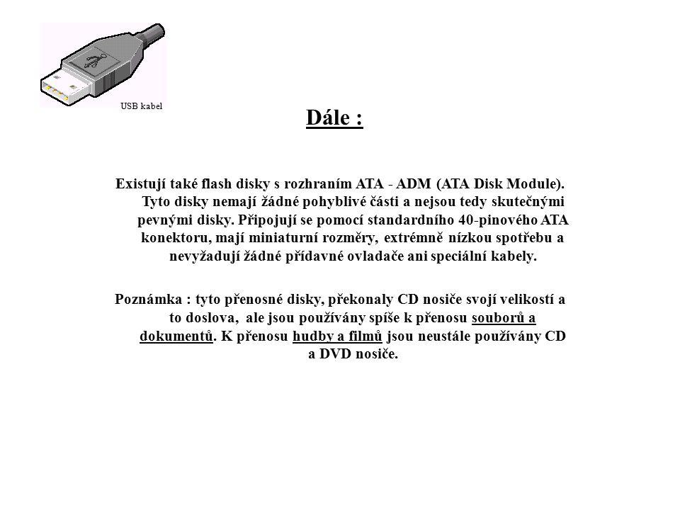 Dále : Existují také flash disky s rozhraním ATA - ADM (ATA Disk Module).