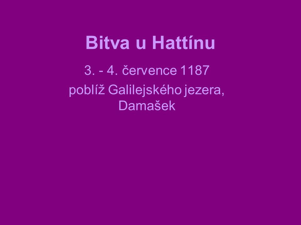 Bitva u Hattínu 3. - 4. července 1187 poblíž Galilejského jezera, Damašek