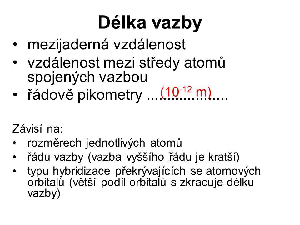 Délka vazby mezijaderná vzdálenost vzdálenost mezi středy atomů spojených vazbou řádově pikometry.................... Závisí na: rozměrech jednotlivýc