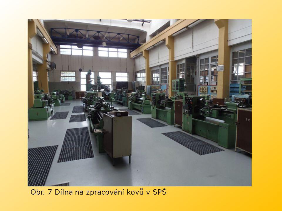 Obr. 7 Dílna na zpracování kovů v SPŠ