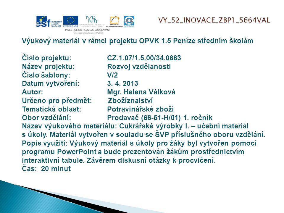 VY_52_INOVACE_ZBP1_5664VAL Výukový materiál v rámci projektu OPVK 1.5 Peníze středním školám Číslo projektu:CZ.1.07/1.5.00/34.0883 Název projektu:Rozv