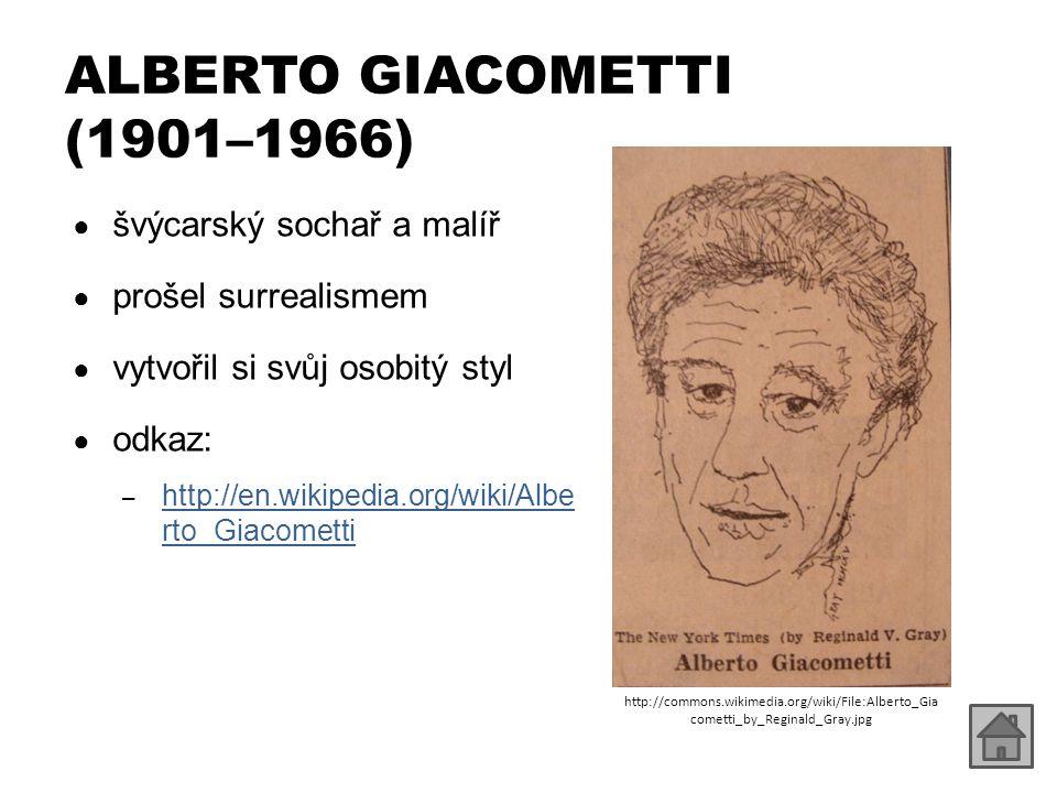 """ALBERTO GIACOMETTI (1901–1966) ● vytváří subtilní figury a portréty – """"bytosti bez tvaru a konstruce a přesto nějak naplněné řekl Barnett Newman ● figury jsou křehké, osamělé a vydané napospas ● maluje obrazy, kde se objevuje jen šedá barva, drátovité linie se sdružují do figur"""