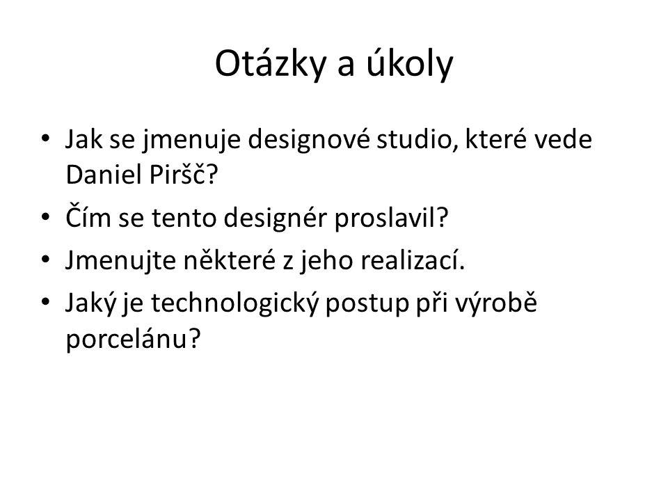 Otázky a úkoly Jak se jmenuje designové studio, které vede Daniel Piršč.