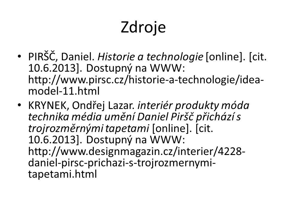 Zdroje PIRŠČ, Daniel. Historie a technologie [online].