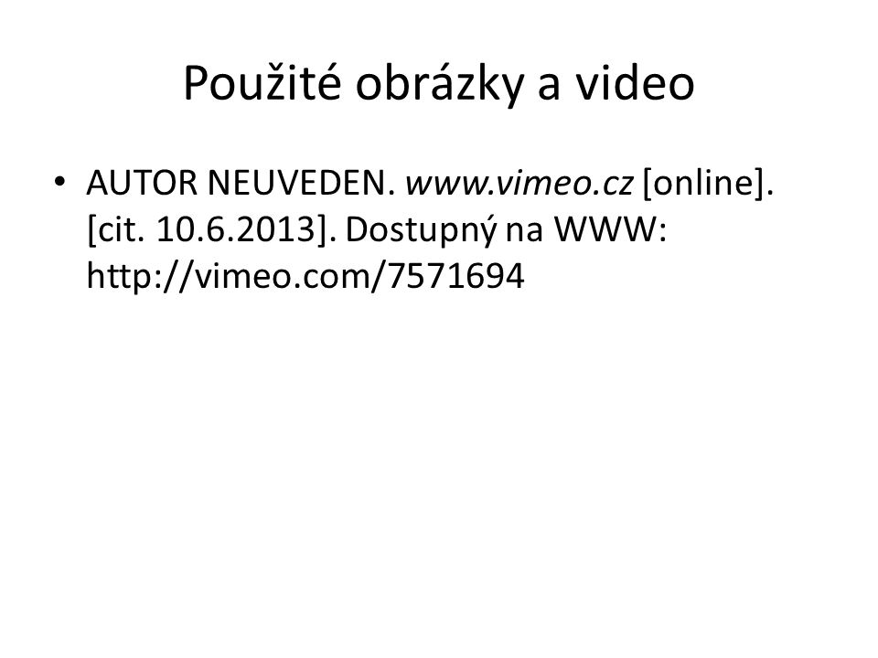 Použité obrázky a video AUTOR NEUVEDEN. www.vimeo.cz [online].