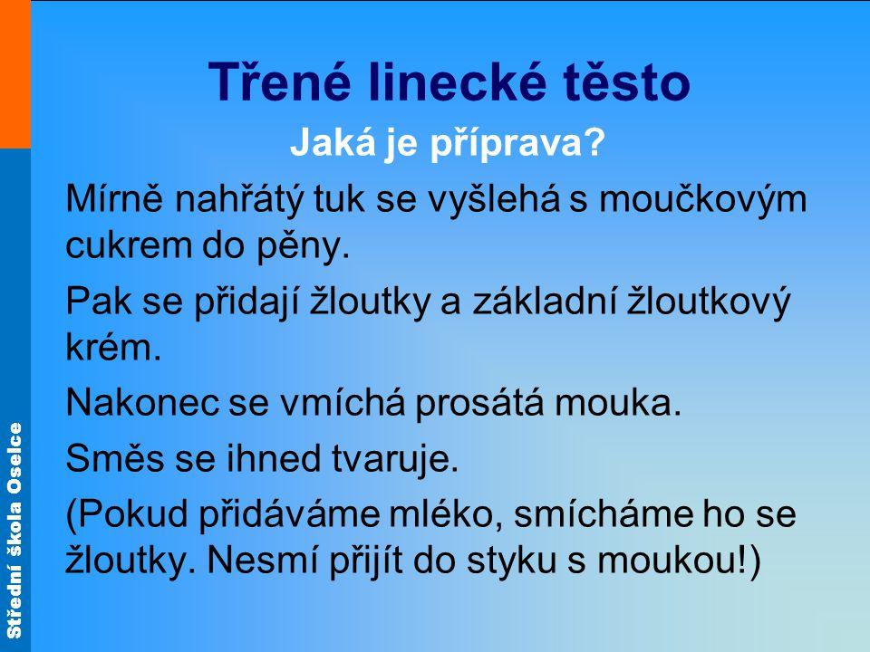 Střední škola Oselce Třené linecké těsto Jaká je příprava.