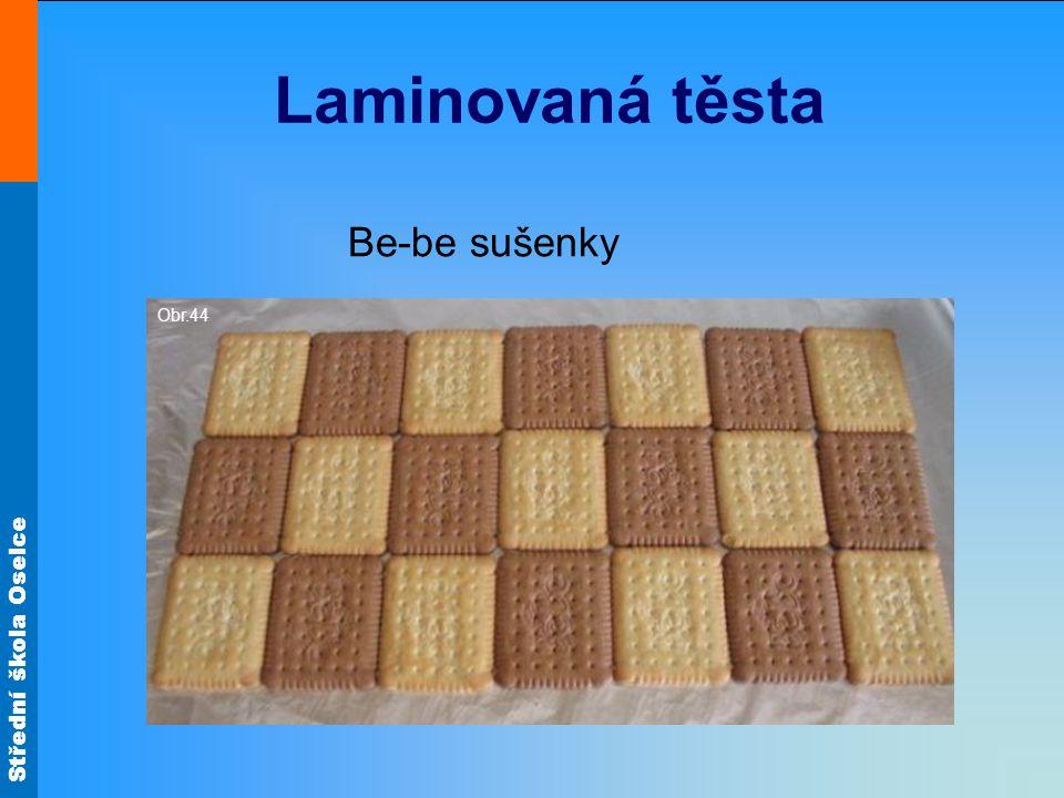 Střední škola Oselce Laminovaná těsta Obr.44 Be-be sušenky
